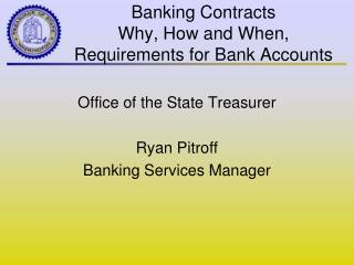 Banking Contracts  Why, How and When,  Requirements for Bank Accounts