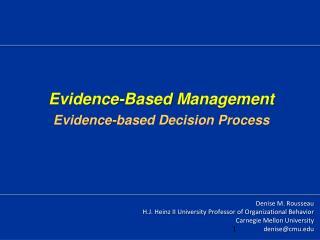 Denise M. Rousseau H.J. Heinz II University Professor of Organizational Behavior Carnegie Mellon University denise@cmu.