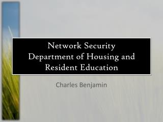 Network Security Department of Housing and Resident Education