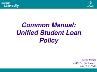 common manual:   unified student loan policy