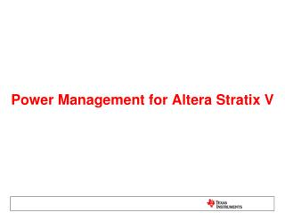 Power Management for Altera Stratix V
