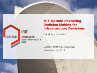 MIT  CSHub : Improving Decision-Making for Infrastructure Decisions