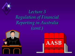 lecture 3 regulation of financial reporting in australia cont.
