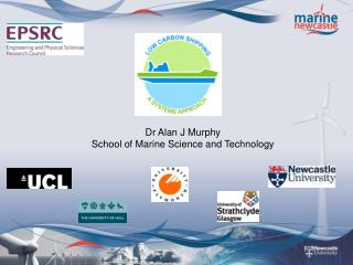 Dr Alan J Murphy School of Marine Science and Technology