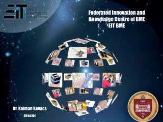 Federated Innovation and Knowledge Centre of BME  EIT BME