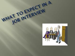 What to Expect in a job Interview