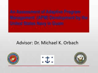 An Assessment of Adaptive Program Management  (APM) Development by the United States Navy in Guam