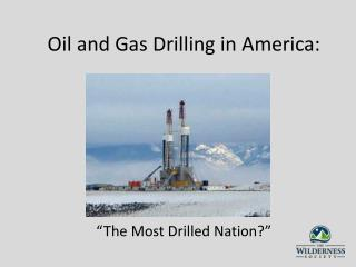 Oil and Gas Drilling in America: