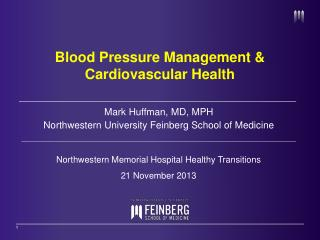 Mark Huffman, MD, MPH Northwestern  University Feinberg School of Medicine