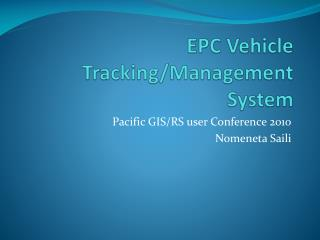 EPC Vehicle Tracking/Management System