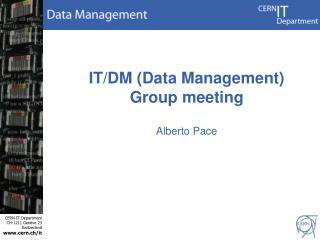 IT/DM (Data Management) Group meeting