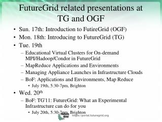 FutureGrid  related presentations  at  TG and OGF