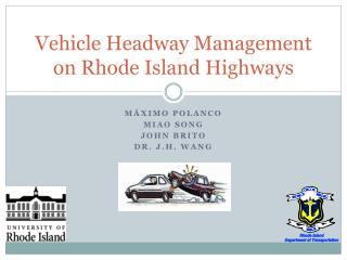 Vehicle Headway Management on Rhode Island Highways
