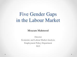 Five Gender Gaps  in the  Labour  Market