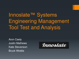 Innoslate™ Systems Engineering Management Tool Test and Analysis
