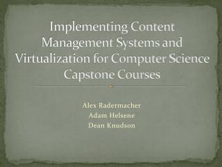 Implementing Content Management Systems and Virtualization for Computer Science Capstone Courses