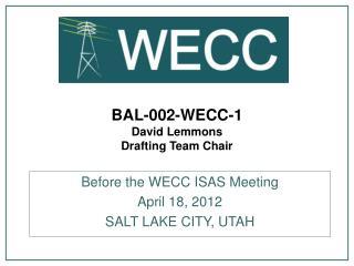 BAL-002-WECC-1 David  Lemmons Drafting Team  Chair