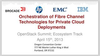Orchestration of Fibre Channel  Technologies  for Private Cloud  Deployments
