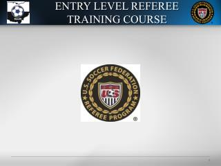 ENTRY LEVEL REFEREE TRAINING COURSE