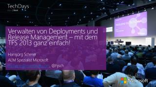 Verwalten von  Deployments  und Release Management – mit dem TFS 2013 ganz  einfach!