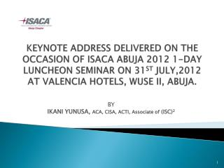 BY IKANI YUNUSA,  ACA, CISA, ACTI, Associate of  (ISC) 2