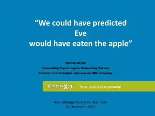 Vernon Bryce   Consulting  Psychologist, Consulting Partner Director and Principal ,  Kenexa  an IBM Company