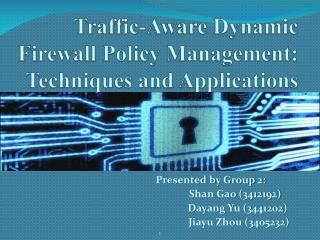 Traffic-Aware Dynamic Firewall Policy Management: Techniques and Applications