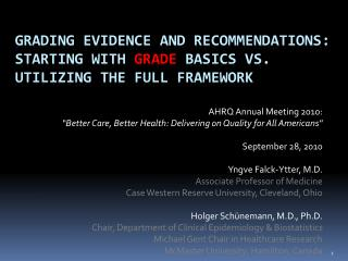 Grading evidence and recommendations:  Starting with  GRADE  basics vs. utilizing the full framework
