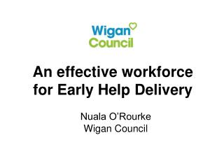 An effective workforce for Early Help Delivery
