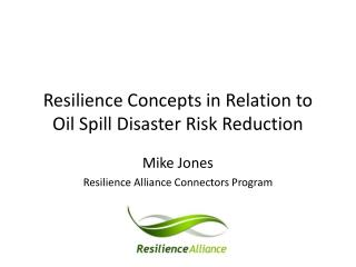 Resilience Concepts in Relation to Oil Spill Disaster Risk Reduction