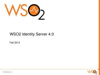 WSO2 Identity Server 4.0 Fall 2012