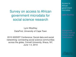 Access to African government  microdata  Lynn Woolfrey Background Survey method Survey results Conclusions