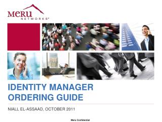 IDENTITY MANAGER ORDERING GUIDE