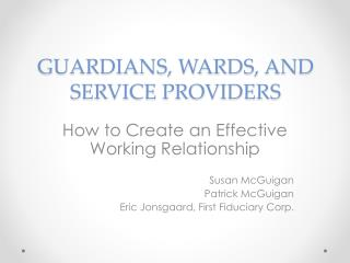 GUARDIANS, WARDS, AND SERVICE PROVIDERS