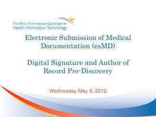 Electronic Submission of Medical Documentation (esMD) Digital Signature and Author of Record Pre-Discovery