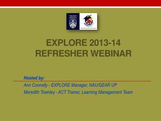 EXPLORE 2013-14 Refresher Webinar