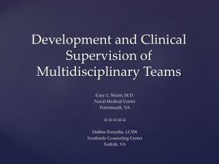 Development and Clinical Supervision of Multidisciplinary Teams