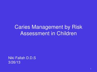 Caries Management by Risk Assessment in Children