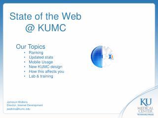 State of the Web @ KUMC