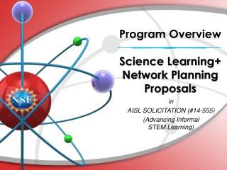 Program Overview Science Learning+ Network Planning Proposals