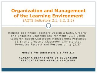 Organization and Management of  the Learning  Environment (AQTS Indicators 2.1, 2.2, 2.3)