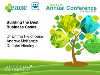 Building the Best Business Cases Dr Emma Fieldhouse Andrew McKenzie Dr John Hindley
