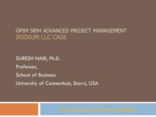 OPIM 5894 Advanced Project management Iridium LLC  case