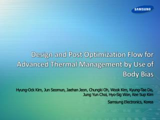 Design and Post Optimization Flow for Advanced Thermal Management by Use of Body Bias