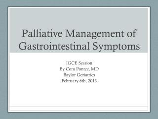 Palliative Management of Gastrointestinal Symptoms