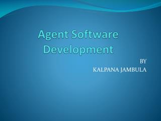 Agent Software Development