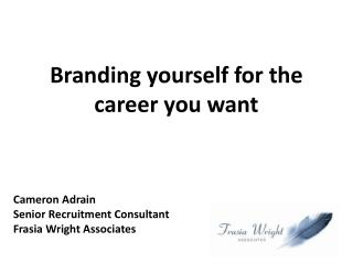 Branding yourself for the career you want