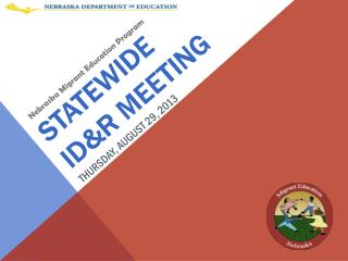 Statewide  ID&R  Meeting Thursday, August 29,  2013