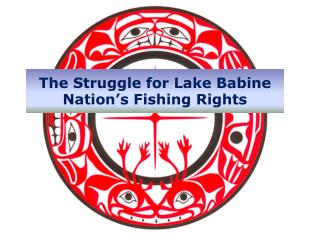 The Struggle for Lake Babine Nation's Fishing  Rights