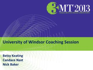 University of Windsor Coaching Session Betsy Keating Candace Nast Nick Baker